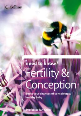 Fertility and Conception (Collins Need to Know?)