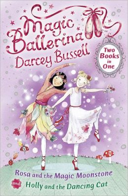 Rosa and the Magic Moonstone/Holly and the Dancing Cat: Two Books in One