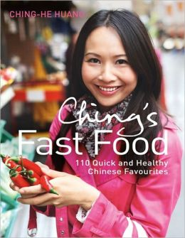 Ching's Fast Food: 108 Quick and Healthy Chinese Favourites