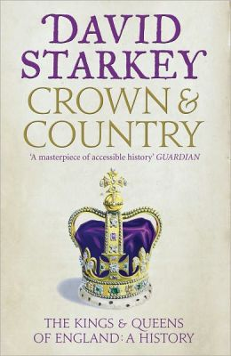 Crown & Country: The Kings & Queens of England: A History