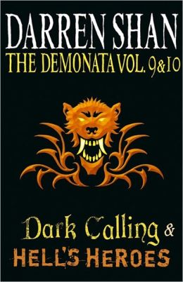 The Demonata, Volumes 9 & 10: Dark Calling and Hell's Heroes