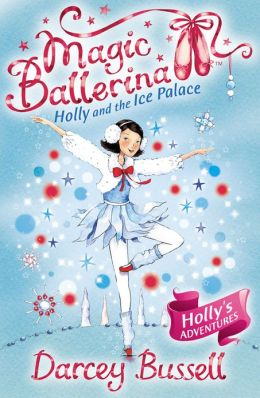 Holly and the Ice Palace (Magic Ballerina: Holly Series #5)