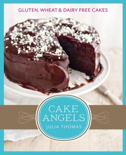 Cake Angels: Amazing gluten, wheat and dairy free cakes