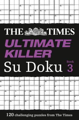 The Times Ultimate Killer Su Doku Book 3