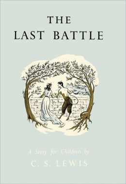 The Last Battle (Chronicles of Narnia Series #7)