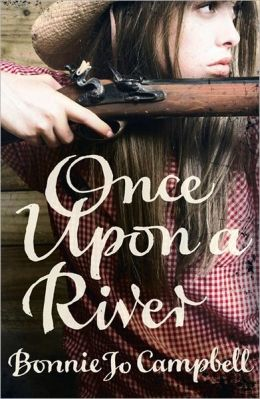Once Upon a River. Bonnie Jo Campbell