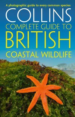 British Coastal Wildlife (Collins Complete Guides)