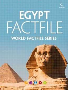 Egypt Factfile: An encyclopaedia of everything you need to know about Egypt, for teachers, students and travellers