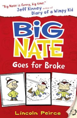 Big Nate Goes For Broke Big Nate Series 4 By Lincoln