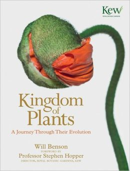 The Kingdom of Plants: The Diversity of Plants in Kew Gardens. Foreword by David Attenborough