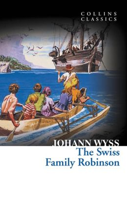 The Swiss Family Robinson (Collins Classics)