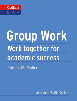 Group Work: Work Together for Academic Success