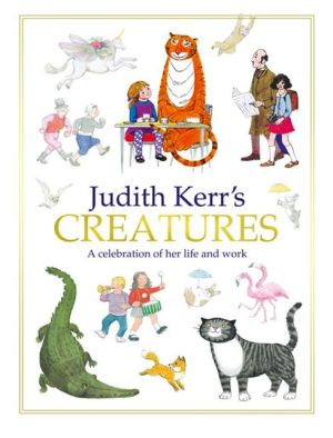 Judith Kerr?s Creatures: A Celebration of the Life and Work of Judith Kerr