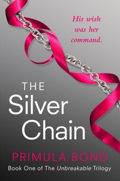 The Silver Chain (Unbreakable Trilogy, Book 1)