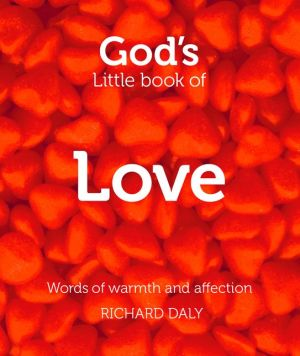 God?s Little Book of Love: Words of warmth and affection