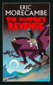 Book Cover Image. Title: The Vampire's Revenge, Author: Eric Morecambe
