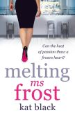 Book Cover Image. Title: Melting Ms Frost, Author: Kat Black