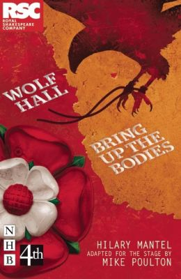 Wolf Hall & Bring Up the Bodies: (stage version)