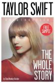 Book Cover Image. Title: Taylor Swift:  The Whole Story FREE SAMPLER, Author: Chas Newkey-Burden