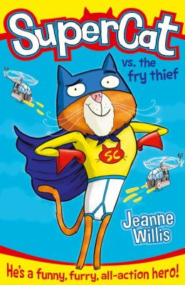Supercat vs The Fry Thief (Supercat, Book 1)