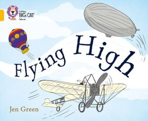 Collins Big Cat- Flying High: Gold/Band 09