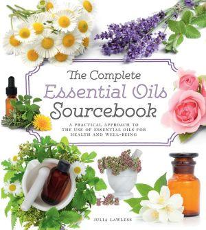 Complete Essential Oils Sourcebook