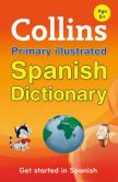 Book Cover Image. Title: Collins Primary Illustrated Spanish Dictionary (Collins Primary Dictionaries), Author: Collins Dictionaries