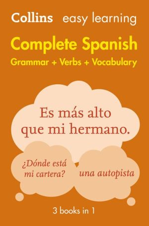 Easy Learning Complete Spanish Grammar, Verbs and Vocabulary (3 books in 1) (Collins Easy Learning Spanish)