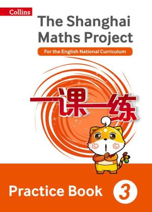 Shanghai Maths - The Shanghai Maths Project Practice Book Year 3: For the English National Curriculum