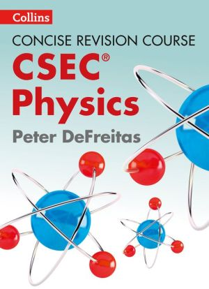 Concise Revision Course - Physics - a Concise Revision Course for CSEC
