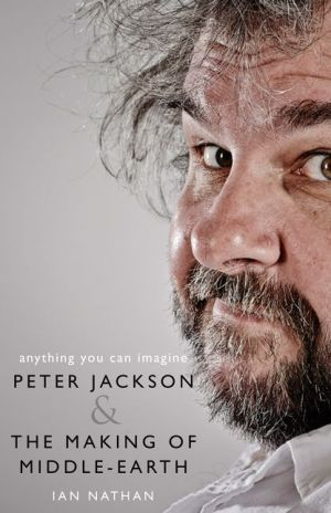 Anything You Can Imagine: Peter Jackson and the Making of Middle-earth