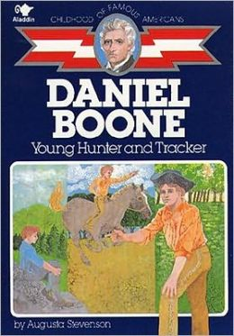 Daniel Boone: Young Hunter and Tracker (Childhood of Famous Americans Series)