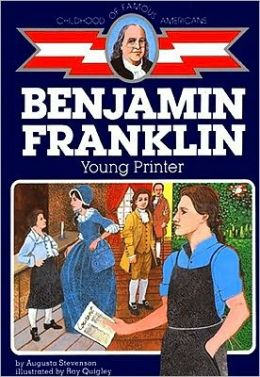 Benjamin Franklin: Young Printer (Childhood of Famous Americans Series)