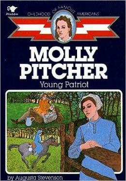 Molly Pitcher: Young Patriot (Childhood of Famous Americans Series)