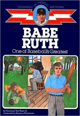 Babe Ruth: One of Baseball's Greatest (Childhood of Famous Americans Series)