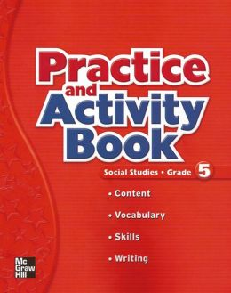 Our Nation Practice and Activity Workbook: Social Studies - Grade 5