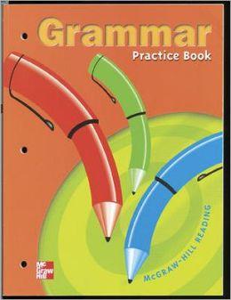 Grammar Practice Book: McGraw-Hill Reading Grade 3