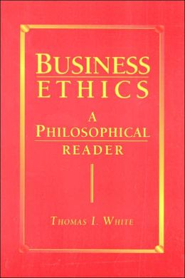 Business Ethics: A Philosophical Reader