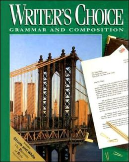 Writer's Choice: Grammar and Composition; Grade 11