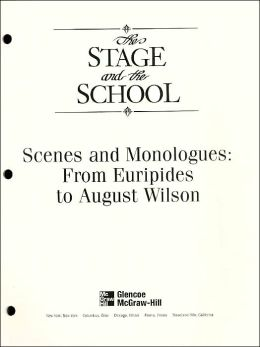 The Stage and the School: Scenes and Monologues from Euripides to August Wilson