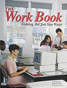 The Work Book: Getting the Job You Want