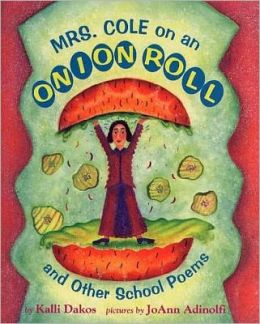 Mrs. Cole on an Onion Roll and Other School Poems