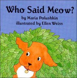 Who Said Meow?