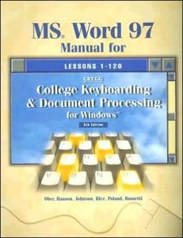 MS Word 97 Manual for College Keyboarding and Document Processing for Windows : Lessons 1-120