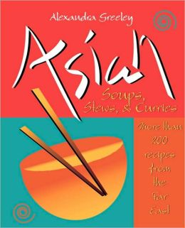 Asian Soups, Stews and Curries
