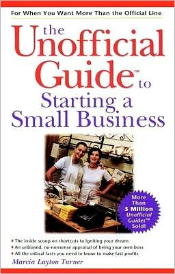 Unofficial Guide to Starting a Small Business