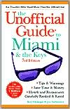 Unofficial Guide To Miami and the Keys 1999