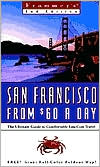 Frommer's San Francisco from $60 a Day: The Ultimate Guide to Comfortable Low-Cost Travel with Map