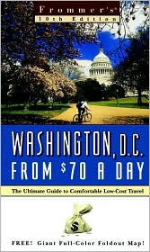 Frommer's Washington, D. C. from $70 a Day