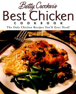 Betty Crocker's Best Chicken Cookbook